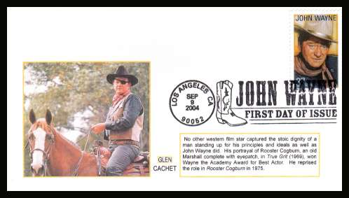 view larger image for First Day Covers First Day Covers: SG Number 4379 / Scott Number  (2004) - Legends of Hollywood - John Wayne single on unaddressed colour illustrated first day cover cancelled with an illustrated cancel showing cowboy boot dated SEP 9 2004 - LOS ANGELES CA