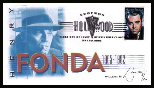 view larger image for First Day Covers First Day Covers: SG Number 4439 / Scott Number  (2005) - Legends of Hollywood - Henry Fonda single on unaddressed colour illustrated WILLIAM III limited edition (50) autographed first day cover cancelled with an illustrated cancel showing LEGENDS OF HOLLYWOOD dated MAY 20 2005 - BEVERLEY HILLS CA