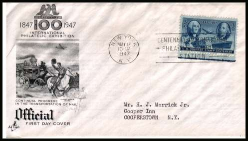 view larger image for First Day Covers First Day Covers: SG Number 944 / Scott Number  (1947) - Postage Centenary 3c single on a typed address ''Artcraft'' illustrated first day cover with a NEW YORK PHILATELIC EXHIBITION STATION cancel and dated MAY 17 1947