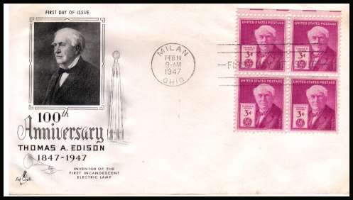 view larger image for First Day Covers First Day Covers: SG Number 942 / Scott Number  (1947) - Thomas A. Edison 3c single as a block of four on an unaddressed ''Artcraft'' illustrated first day cover with a MILAN - OHIO FDI cancel and dated FEB 11 1947
