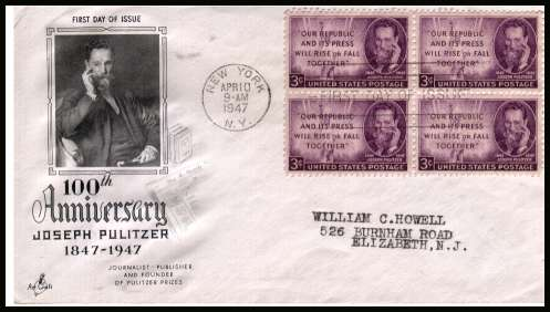 view larger image for First Day Covers First Day Covers: SG Number 943 / Scott Number  (1947) - Joseph Pulitzer 3c single as a block of four on typed address  ''Artcraft'' illustrated first day cover with a NEW YORK 