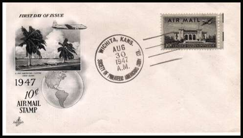 view larger image for First Day Covers First Day Covers: SG Number A948 / Scott Number  (1947) - Pan-Am Building 10c Airmail single unaddressed  ''Artcraft'' illustrated first day cover with a WICHITA - KANS 